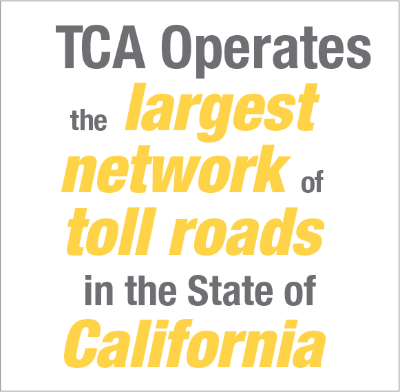 TCA Operates the largest network of toll roads in the State of California